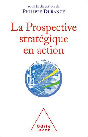 La prospective stratégique en action - Philippe Durance