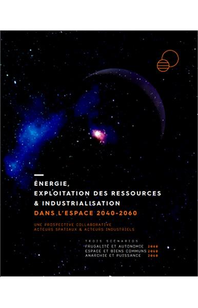 Energie, exploitation des ressources et industrialisation dans l'espace 2040-2060